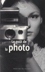 Dernières parutions dans Le petit Mercure, Le goût de la photo
