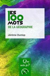 Dernières parutions sur Dictionnaires et techniques de la géographie, Les 100 mots de la géographie