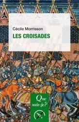 Dernières parutions dans Que sais-je ?, Les croisades. 12e édition