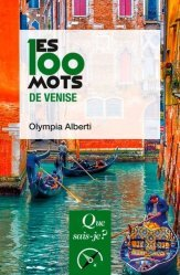 Dernières parutions dans Les 100 mots..., Les 100 mots de Venise