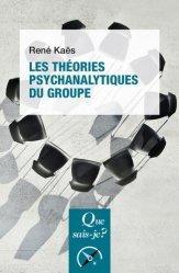Dernières parutions dans Que sais-je ?, Les Théories psychanalytiques du groupe