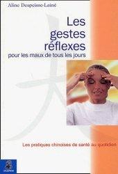 Dernières parutions dans Les pratiques de santé, Les gestes réflexes pour les maux de tous les jours. Edition revue et augmentée