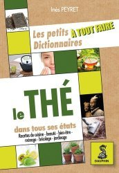 Dernières parutions dans A tout faire, Les petit dictionnaire à tout faire du thé