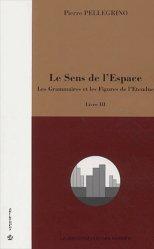 Dernières parutions dans la bibliotheque des formes, Le sens de l'Espace. Livre III, Les grammaires et les figures de l'étendue