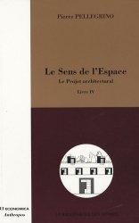 Dernières parutions dans la bibliotheque des formes, Le Sens de l'Espace. Tome 4, Le Projet architectural