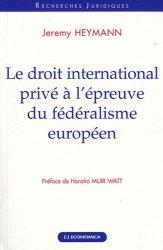 Dernières parutions dans Recherches Juridiques, Le droit international privé à l'épreuve du fédéralisme européen