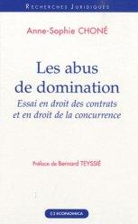 Dernières parutions dans Recherches Juridiques, Les abus de domination. Essai en droit des contrats et en droit de la concurrence