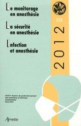Dernières parutions sur Anesthésie, Le monitorage en anesthésie ; La sécurité en anesthésie ; Infection et anesthésie