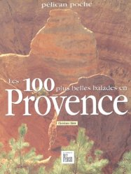 Souvent acheté avec Les Sentiers d'Emilie dans les Hautes-Alpes - Volume 1, le Les 100 plus belles balades en Provence