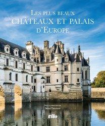 Dernières parutions sur Châteaux - Musées, Les plus beaux châteaux et palais d'Europe