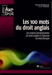 Dernières parutions sur Droit anglais, Les 100 mots du droit anglais. 100 notions fondamentales du droit anglais à l'épreuve du droit français