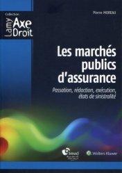 Dernières parutions dans Axe Droit, Les marchés publics d'assurance. Passation, rédaction, exécution, états de sinistralité