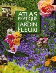 Dernières parutions dans Atlas pratique, Le jardin fleuri