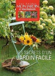 les secrets d 39 un jardin facile annie lagueyrie 9782723489089 glenat les guides mon jardin. Black Bedroom Furniture Sets. Home Design Ideas