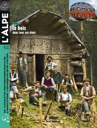 Dernières parutions dans L'Alpe, Le bois dans tous ses états