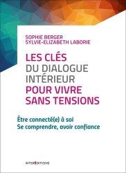 Dernières parutions dans Développement personnel à ma portée, Les clés du dialogue intérieur pour vivre sans tensions