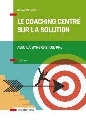 Dernières parutions sur Connaissance et affirmation de soi, Le Coaching Centré sur la Solution