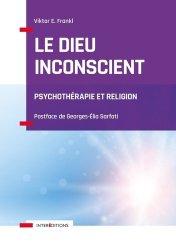 Dernières parutions sur Méthodes thérapeutiques, Le Dieu inconscient - Psychothérapie et religion