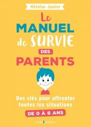 Dernières parutions dans Hors Collection, Le manuel de survie des parents