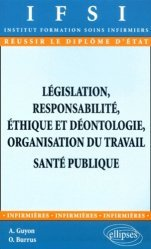 Dernières parutions dans Réussir le Diplôme d'État, Législation, responsabilité, éthique et déontologie, organisation du travail. Santé publique