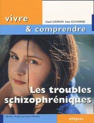 Dernières parutions dans Vivre et comprendre, Les troubles schizophréniques