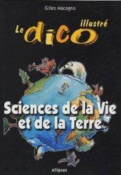 Souvent acheté avec Les maths... je pige!, le Le dico illustré Sciences de la Vie et de la Terre