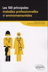 Souvent acheté avec Médecine du travail, le Les 100 prinicpales maladies professionnelles et environnementales