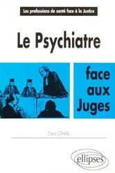 Dernières parutions sur Psychiatrie légale, Le psychiatre face aux juges