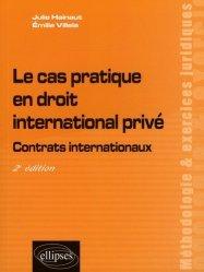 Dernières parutions dans Méthodologie et exercices juridiques, Le cas pratique en droit international privé. Contrats internationaux, 2e édition