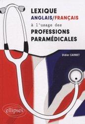 Souvent acheté avec Hygiène, le Lexique Anglais/Français à l'usage des professions paramédicales