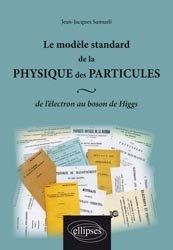 Dernières parutions sur Physique des particules, Le modèle standard de la physique des particules