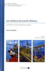 Dernières parutions sur Droit des transports, Les relations de travail offshore. Contribution à l'étude du pluralisme juridique
