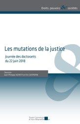 Dernières parutions sur Autres ouvrages de philosophie du droit, Les mutations de la justice. Journée des doctorants du 22 juin 2018