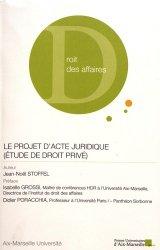 Dernières parutions sur Autres ouvrages de droit des affaires, Le projet d'acte juridique (étude de droit privé)