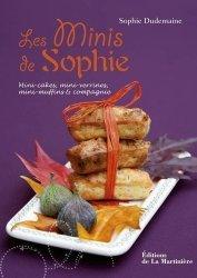 Dernières parutions dans Atelier saveurs, Les minis de Sophie. Mini-cakes, mini-verrines, mini-muffins et compagnie