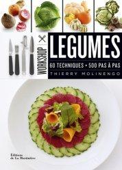 Dernières parutions dans Workshop, Légumes. 60 techniques, 500 pas à pas