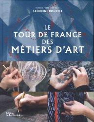 Dernières parutions sur Artisanat - Arts décoratifs, Le tour de France des métiers d'art