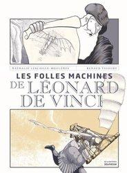 Dernières parutions sur Expériences scientifiques - Inventions et découvertes, Les folles machines de Léonard de Vinci