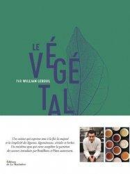 Dernières parutions sur Cuisine végétarienne, Le végétal par William Ledeuil