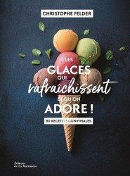 Dernières parutions sur Glaces et sorbets, Les glaces qui rafraichissent et qu'on adore !