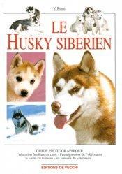 Dernières parutions dans Guide photographique, Le husky sibérien