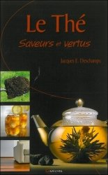 Dernières parutions dans Saveurs et vertus, Le Thé