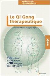 Dernières parutions dans Abc, Le Qi Gong thérapeutique