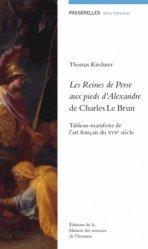 Dernières parutions dans Passerelles, Les Reines de Perse aux pieds d'Alexandre de Charles Le Brun. Tableau-manifeste de l'art français du XVIIe siècle