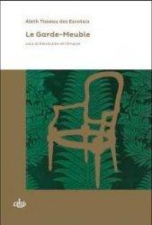 Dernières parutions sur Histoire des arts décoratifs, Le garde-meuble sous la Révolution et l'Empire