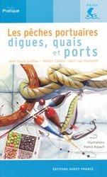 Souvent acheté avec Matériel et montages de pêche, le Les pêches portuaires, digues, quais et ports