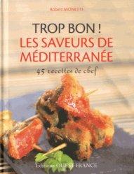 Dernières parutions dans Trop bon !, Les saveurs de Méditerranée