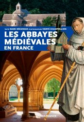Dernières parutions sur Art roman, Les abbayes médiévales en France