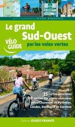 Dernières parutions dans Vélo Guide, Le grand sud ouest par les voies vertes