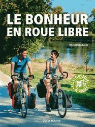 Dernières parutions dans Beaux-Livres, Le bonheur en roue libre